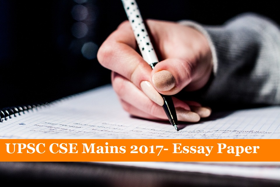 essay papers upsc Find ias mains essay tips and strategy, important essay topics, previous year question papers, practice papers, model papers and more online at jagranjoshcom.
