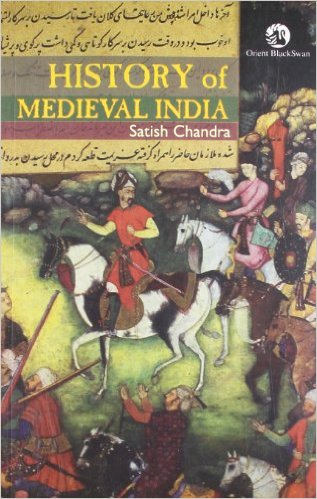 History of Medieval India by Sathish Chandra